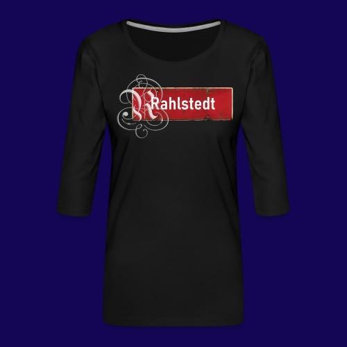 (Hamburg-) Rahlstedt Ortsschild + pompösem Initial - Frauen Premium 3/4-Arm Shirt