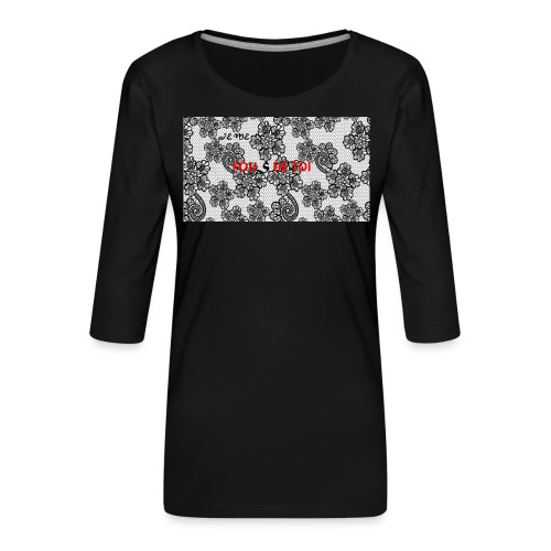 JE ME FOUS DE TOI 3 edite - T-shirt Premium manches 3/4 Femme