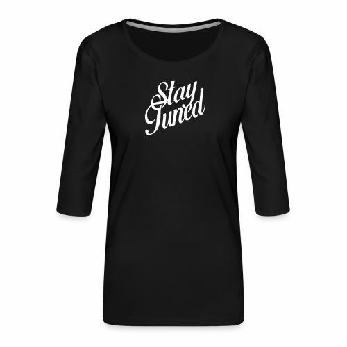 Restez à l'écoute - T-shirt Premium manches 3/4 Femme