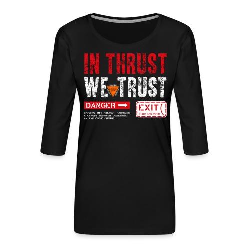 IN THRUST WE TRUST - Frauen Premium 3/4-Arm Shirt