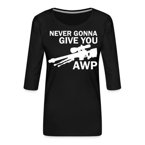 Never gonna give you AWP - Naisten premium 3/4-hihainen paita
