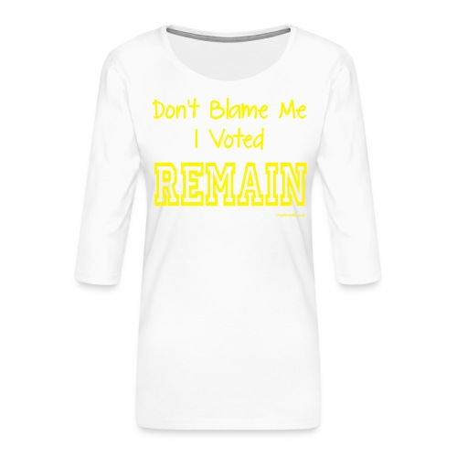 Dont Blame Me - Women's Premium 3/4-Sleeve T-Shirt