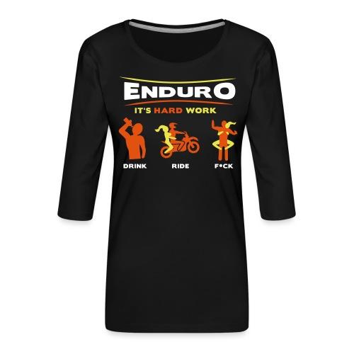 Enduro - It's hard work BlackShirt - Frauen Premium 3/4-Arm Shirt