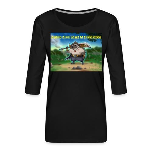 Never mess with a Hedgehog - Frauen Premium 3/4-Arm Shirt