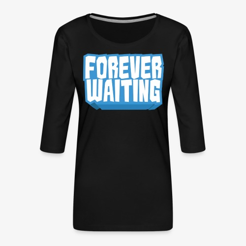 Forever Waiting - Women's Premium 3/4-Sleeve T-Shirt