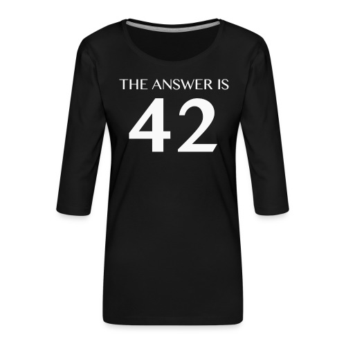 The Answer is 42 White - Women's Premium 3/4-Sleeve T-Shirt