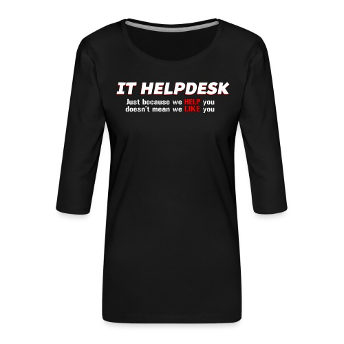 I.T. HelpDesk - Women's Premium 3/4-Sleeve T-Shirt