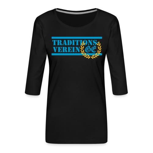 Traditionsverein - Frauen Premium 3/4-Arm Shirt