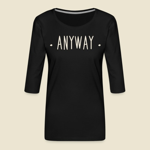 Anyway - T-shirt Premium manches 3/4 Femme