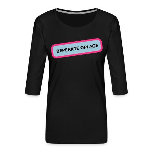 Grappige Rompertjes: Beperkte oplage - Vrouwen premium shirt 3/4-mouw