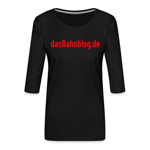 dasBahnblog de - Frauen Premium 3/4-Arm Shirt