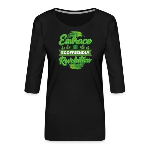 Embrace Eco Friendly Revolution - Women's Premium 3/4-Sleeve T-Shirt