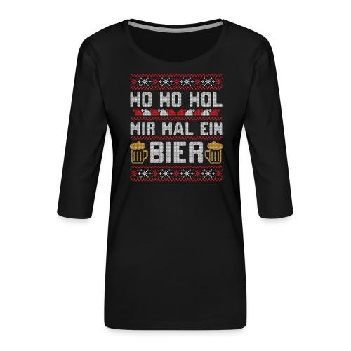 Ho Ho Hol mir mal ein Bier | lustiger Gerstensaft - Frauen Premium 3/4-Arm Shirt
