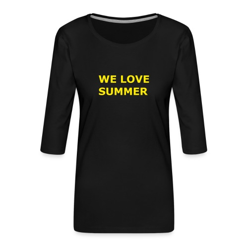 we love summer - Frauen Premium 3/4-Arm Shirt