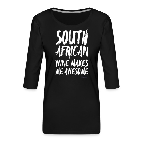 South African wine makes me awesome - Frauen Premium 3/4-Arm Shirt