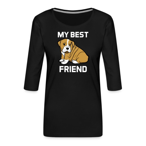 My Best Friend - Hundewelpen Spruch - Frauen Premium 3/4-Arm Shirt