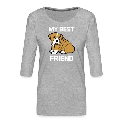 My Best Friend - Hundewelpen Spruch - Frauen Premium 3/4-Arm Shirt