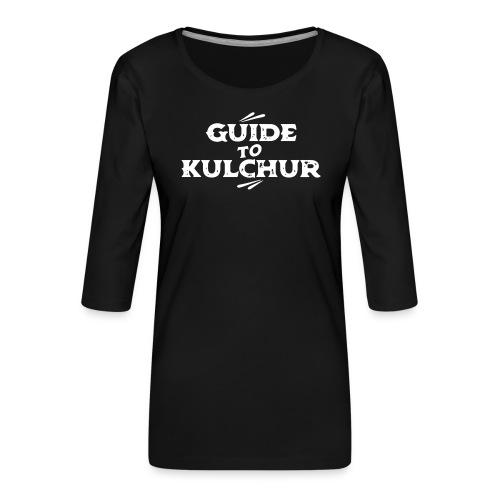 Guide to Kulchur - Women's Premium 3/4-Sleeve T-Shirt