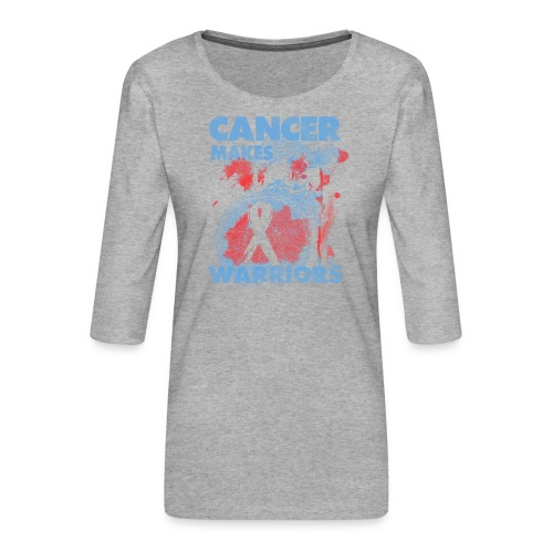 cancer makes warriors - Women's Premium 3/4-Sleeve T-Shirt