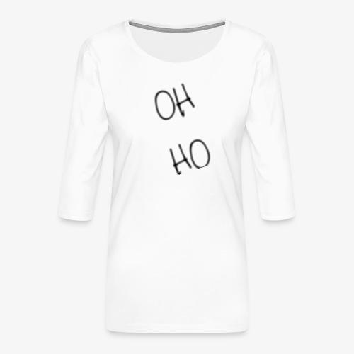 OH HO - Women's Premium 3/4-Sleeve T-Shirt