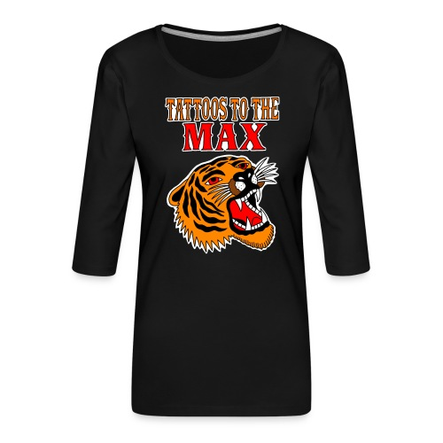 Tattoos to the Max - Tiger - Frauen Premium 3/4-Arm Shirt