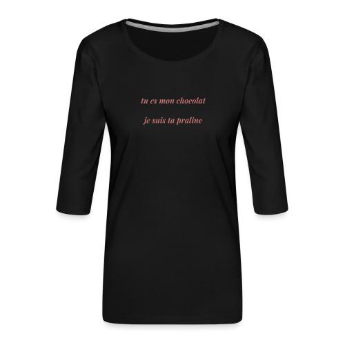 Tu es mon chocolat clair - T-shirt Premium manches 3/4 Femme