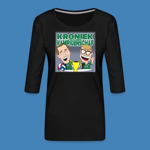 Kroniek van een Kampioenschap - Vrouwen premium shirt 3/4-mouw