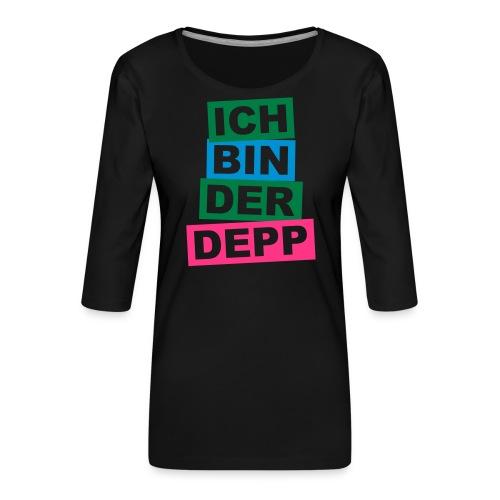 Ich bin der Depp - Balken - Frauen Premium 3/4-Arm Shirt