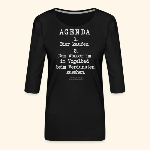 Sprüche Design Agenda für Urlaub & Freizeit - Frauen Premium 3/4-Arm Shirt