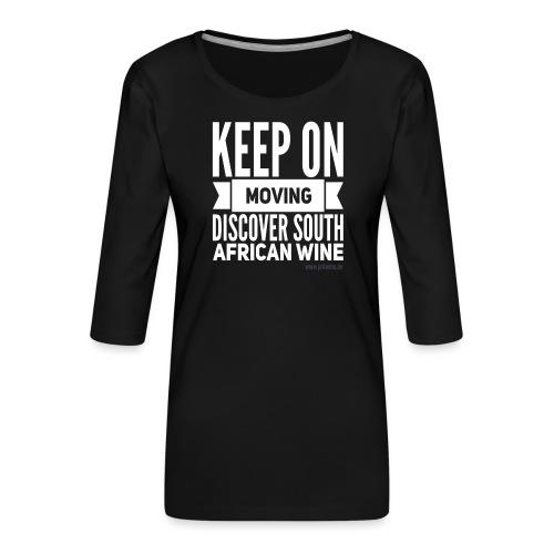 Keep on moving - Frauen Premium 3/4-Arm Shirt