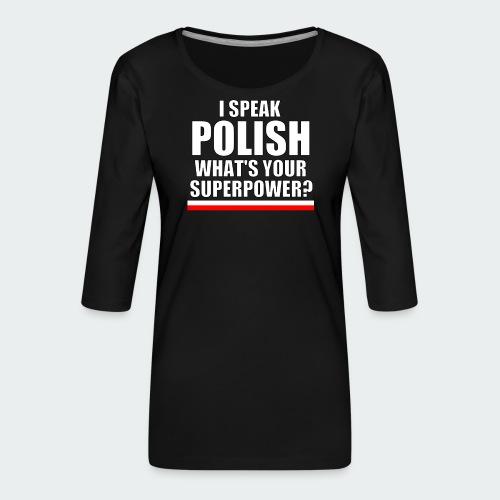 Męska Koszulka Premium I SPEAK POLISH - Koszulka damska Premium z rękawem 3/4
