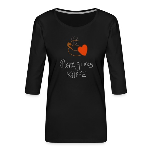 Kaffe - Premium T-skjorte med 3/4 erme for kvinner