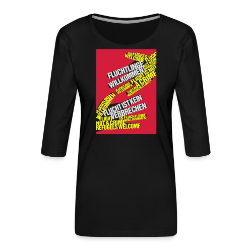 Flüchtlinge Willkommen r - Frauen Premium 3/4-Arm Shirt