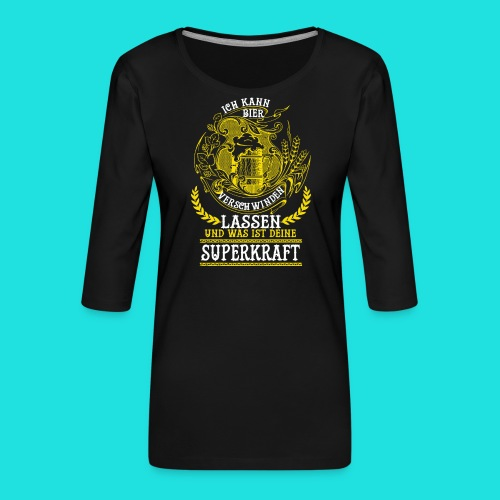 Bier Superkraft - Frauen Premium 3/4-Arm Shirt