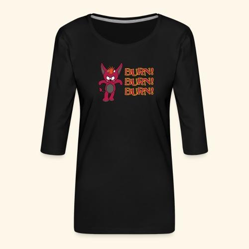 Zwergflammelfe - Burn! Burn! Burn! - Frauen Premium 3/4-Arm Shirt