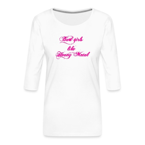 Bad-Girls - Frauen Premium 3/4-Arm Shirt