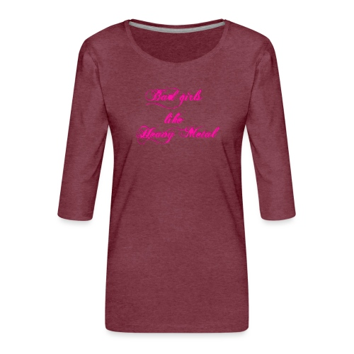 Bad-Girls - Frauen Premium 3/4-Arm Shirt