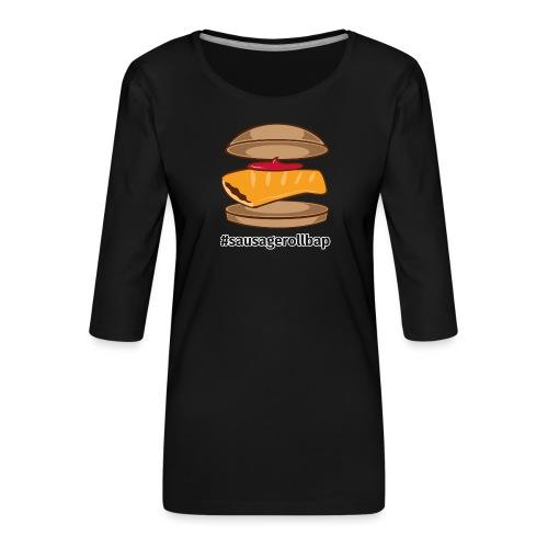 Sausage Roll Bap - Women's Premium 3/4-Sleeve T-Shirt