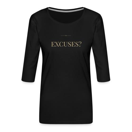 EXCUSES? Motivational T Shirt - Women's Premium 3/4-Sleeve T-Shirt