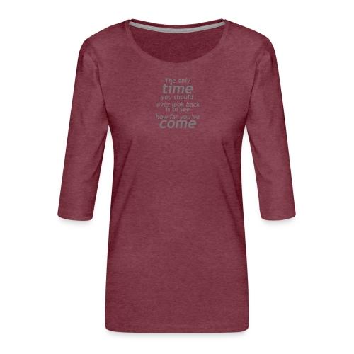 Ne jamais regarder en arrière - T-shirt Premium manches 3/4 Femme
