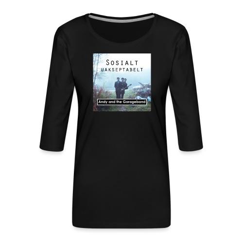 Sosialt Uakseptabelt - Premium T-skjorte med 3/4 erme for kvinner