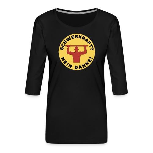 Schwerkraft? Nein Danke! Funny Calisthenics Design - Frauen Premium 3/4-Arm Shirt