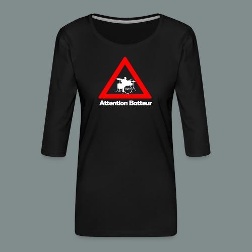 Attention batteur - T-shirt Premium manches 3/4 Femme