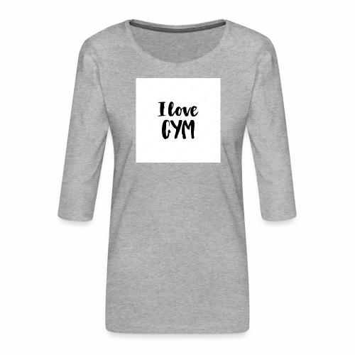 I love gym - Premium-T-shirt med 3/4-ärm dam