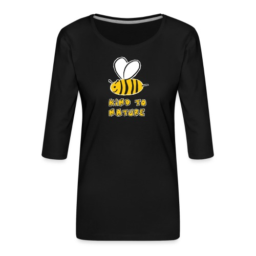 Bee kind to nature Bienen retten - Frauen Premium 3/4-Arm Shirt
