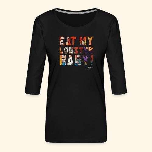 EAT MY LOBSTER T SHIRTS TEKST - Vrouwen premium shirt 3/4-mouw