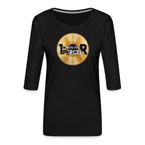 1 MINUTE POUR PERCER OFFICIEL - T-shirt Premium manches 3/4 Femme