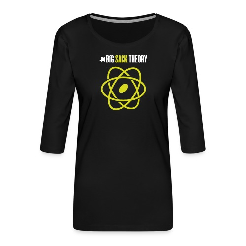 The Big Sack Theory - Frauen Premium 3/4-Arm Shirt