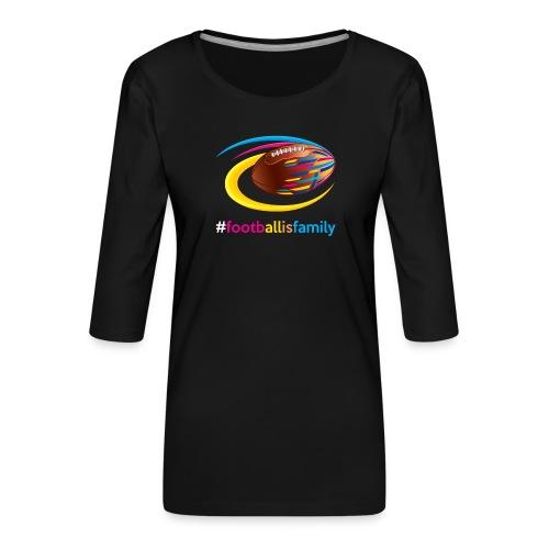 Football is Family - Frauen Premium 3/4-Arm Shirt