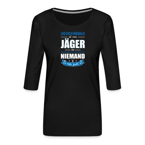 LEG DICH NIEMALS MIT EINEM JÄGER AN - Frauen Premium 3/4-Arm Shirt